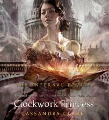 Clockwork Princess - Cassandra Clare