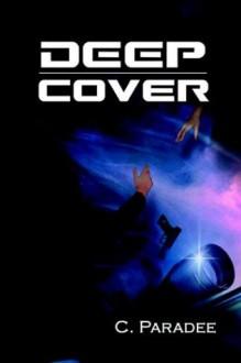 Deep Cover - C. Paradee