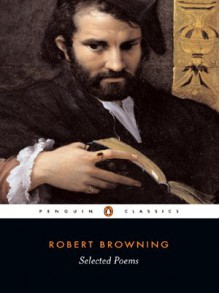 Selected Poems (Penguin Classics) - Robert Browning