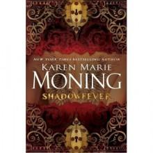 Shadowfever (Fever, #5) - Karen Marie Moning