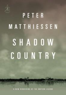 Shadow Country - Peter Matthiessen