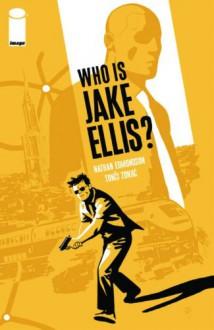 Who is Jake Ellis? Volume 1 - Nathan Edmondson