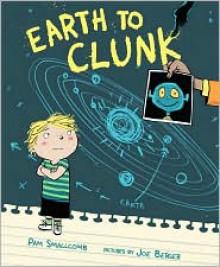 Earth to Clunk - Pam Smallcomb, Joe Berger