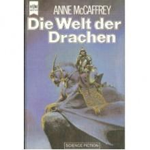 Die Welt der Drachen - Anne McCaffrey