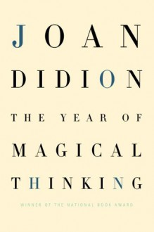 The Year of Magical Thinking - Joan Didion