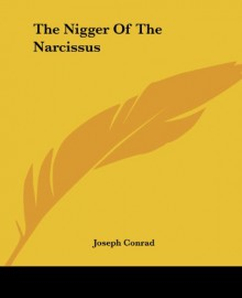 The Nigger of the Narcissus - Joseph Conrad