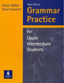 Grammar Practice for Upper Intermediate Students - Elaine Walker