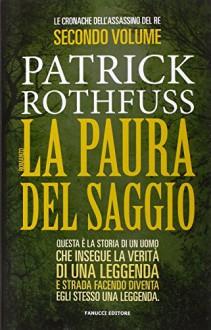 La paura del saggio. Le cronache dell'assasino del re: 2 - Patrick Rothfuss, G. Giorgi