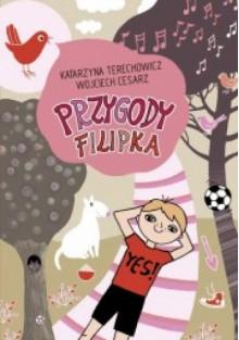 Przygody Filipka - Wojciech Cesarz