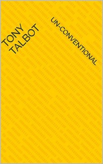 Un-Conventional - Tony Talbot