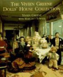 The Vivien Greene Dolls' House Collection - Vivien Greene, Margaret Towner