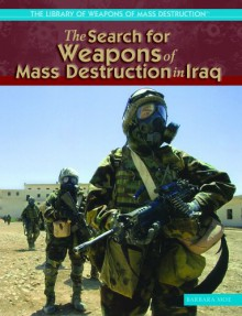 The Search for Weapons of Mass Destruction in Iraq - Barbara Moe