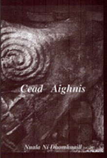 Cead Aighnis - Nuala Ní Dhomhnaill