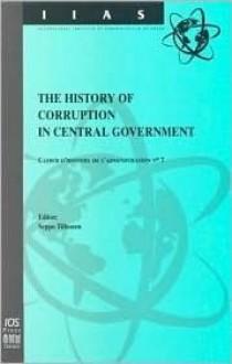 The History of Corruption in Central Government = L'Histoire de La Corruption Au Niveau Du Pouvoir Central - S. Tiihonen
