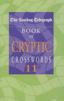 "The ""Sunday Telegraph"" Book of Cryptic Crosswords: No. 11 - Sunday Telegraph"
