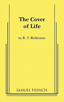 The Cover of Life - R.T. Robinson