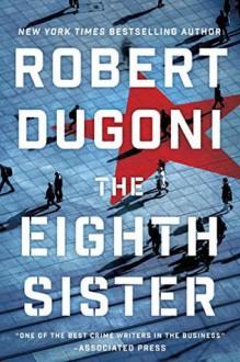 The Eighth Sister - Robert Dugoni