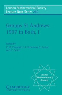 Groups St Andrews 1997 in Bath: Volume 1 - C. Campbell, E. Robertson, G. Smith