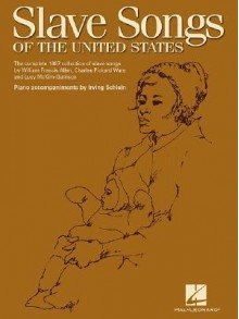 Slave Songs Of The United States (Piano/Vocal/Guitar) - Irving Schlein
