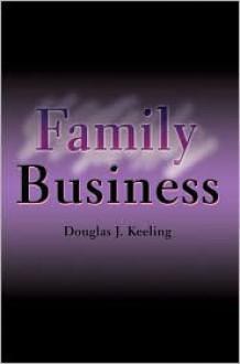 Family Business - Douglas J. Keeling