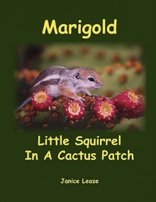 Marigold Little Squirrel in a Cactus Patch - Janice Lease
