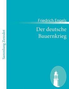 Der Deutsche Bauernkrieg - Friedrich Engels