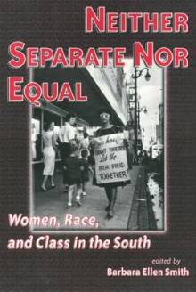 Neither Separate Nor Equal - Barbara Ellen Smith