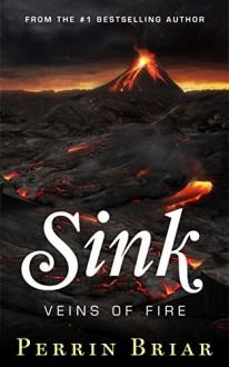 Sink: Veins of Fire - Perrin Briar