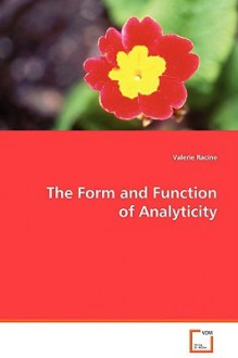 The Form and Function of Analyticity - Valerie Racine