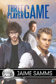 Three Player Game (Bluewater Bay Book 20) - Jaime Samms