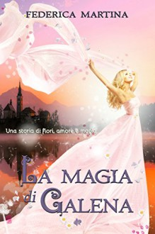 La magia di Galena (Italian Edition) - Winterly Graphics-CoversandDesign, Federica Martina