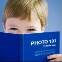 Photo 101 { the book } - Nicole Hill Gerulat