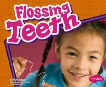 Flossing Teeth (Pebble Plus) - Mari C. Schuh