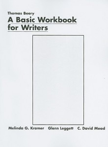 A Basic Workbook for Writers - Thomas Beery, Melinda G. Kramer, Glenn Leggett