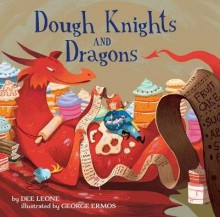 Dough Knights and Dragons - Dee Leone,George Ermos
