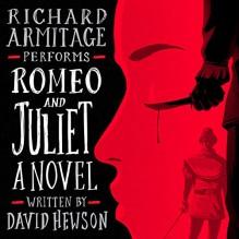 Romeo and Juliet: A Novel - Richard Armitage,David Hewson