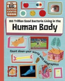 100 Trillion Good Bacteria Living in the Human Body (The Big Countdown) - Paul Rockett, Mark Ruffle