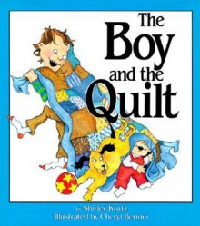 The Boy and the Quilt [With Four-Color Artwork] - Shirley Kurtz