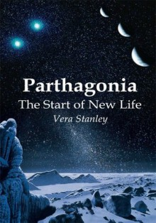 Parthagonia: The Start of New Life - Vera Stanley