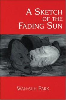 A Sketch of the Fading Sun - He-ran Park, Hyun-jae Yee Sallee