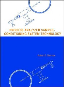 Process Analyzer Sample-Conditioning System Technology - Robert Sherman