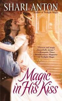 Magic in His Kiss - Shari Anton