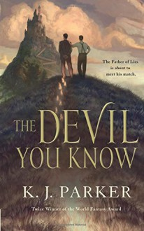 The Devil You Know - K. J. Parker