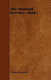 One Thousand Exercises - Book I - Arthur Somervell