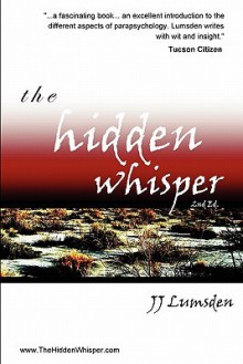 The Hidden Whisper - J.J. Lumsden