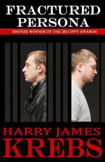 Fractured Persona - Harry James Krebs,Kerry Holjes