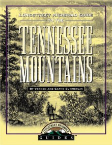 Longstreet Highroad Guide To The Tennessee Mountains (The Highroad Guides) - Vernon Summerlin
