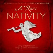 A Rare Nativity - Sam Beeson, Nina Cochran, Terral Cochran