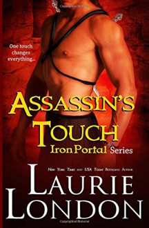 Assassin's Touch: Iron Portal #1 (Iron Portal Series) (Volume 1) - Laurie London