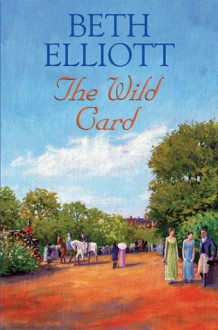 The Wild Card - Beth Elliott, Elliott Beth